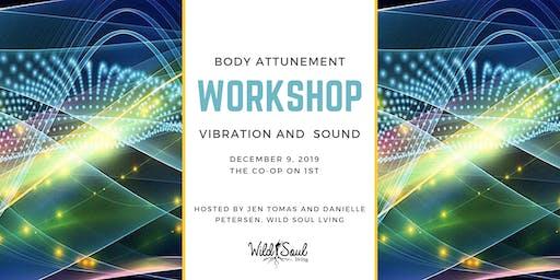 Body Atttunement Workshop:  Vibration and Sound