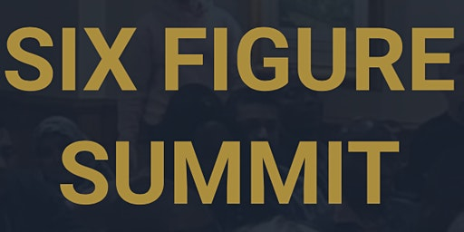 Six Figure Summit - 2 Day Property Workshop
