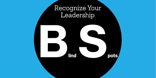 Recognizing Leadership Blind Spots - Denton