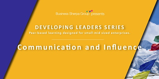 Developing Leaders Series: Communication and Influence