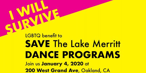 I Will Survive - Benefit to Save the Lake Merritt Dance Programs