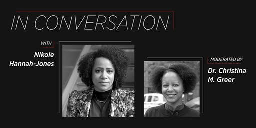 In Conversation: Nikole Hannah-Jones and Christina Greer