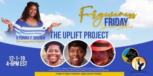 The Uplift Project: Stories of Forgiveness, Deliverance and Transformation