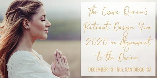 Cosmic Queen Creator's Retreat: Design 2020 in Alignment to the Divine