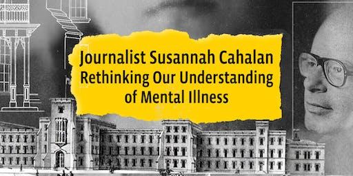 Journalist Susannah Cahalan: Rethinking Our Understanding of Mental Illness