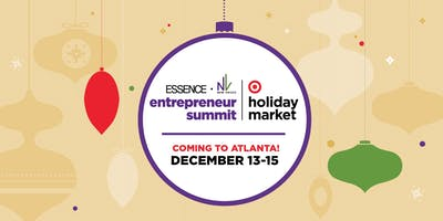 Essence + New Voices Entrepreneur Summit and Target Holiday Market