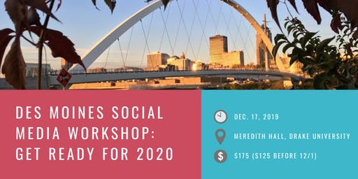 Des Moines Social Media Workshop: Get Ready for 2020