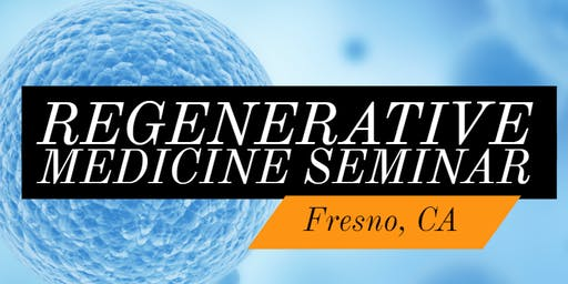 FREE Regenerative Medicine for Pain Relief Workshop - Fresno, CA