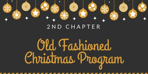 2nd Chapter Old Fashioned Christmas Program