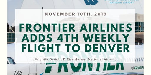 Frontier 4th Weekly Flight to Denver Celebration Wichita Dwight D. Eisenhow