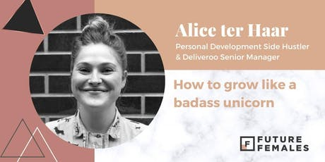 How to Grow Like a Badass Unicorn | Future Females London tickets