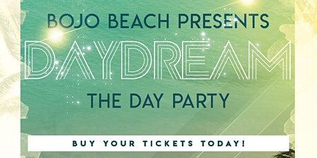 DAYDREAM the Day Party tickets