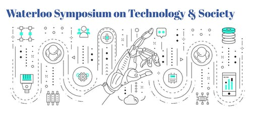 4th Waterloo Symposium on Technology & Society