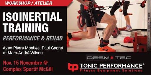 Workshop/Atelier  iso inertial training par  Desmo-Tec & Tonic Performance