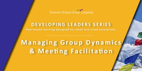 Developing Leaders Series: Managing Group Dynamics and Meeting Facilitation tickets