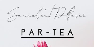 Succulent Diffuser PAR-TEA