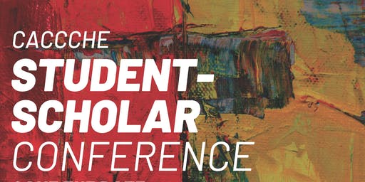 CaCCCHE Student Scholar Conference February 15, 2020