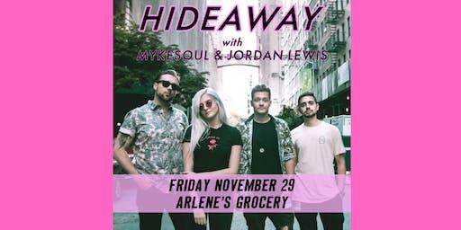 Hideaway with Mykesoul, Jordan Lewis and Abhilasha at Arlene's Grocery!