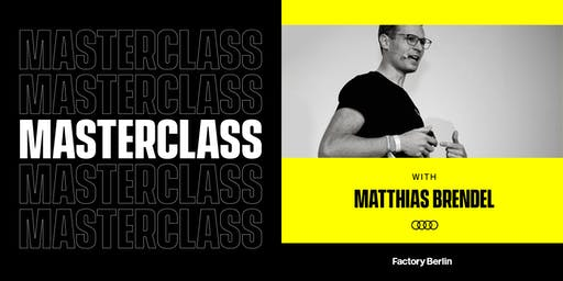 Masterclass with Matthias Brendel (Audi Denkwerkstatt)