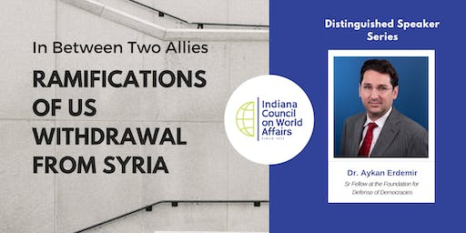 Distinguished Speakers - In Between 2 Allies: Ramifications of US Withdrawal from Syria
