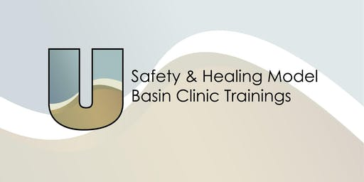 Safety & Healing Model Training for Basin Clinic