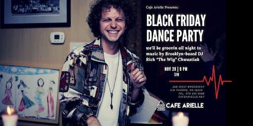 """BLACK FRIDAY Dance Party w/ DJ Rich """"The WIG""""  Chwastiak"""