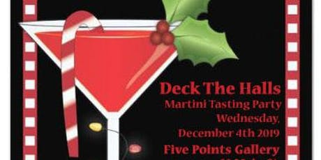 """""""Deck the Halls"""" Martini Tasting Party tickets"""