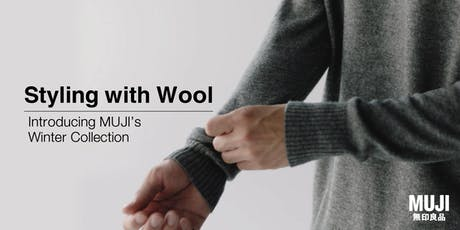 Styling With Wool - Introducing MUJI's Winter Collection tickets