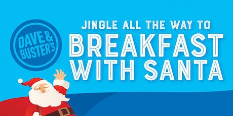 Dave and Buster's San Diego - 2019 Breakfast with Santa tickets