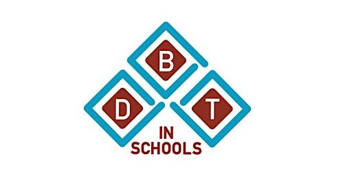 DBT in Schools:  STEPS-A TRAINING 2020