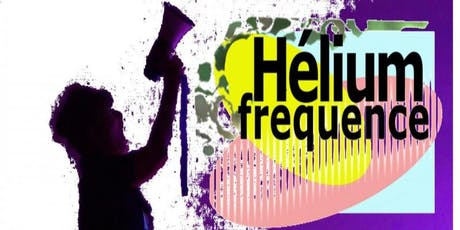 Concert HELIUM FREQUENCE billets
