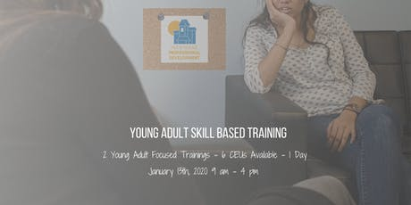 Working with Young Adults: Skill Based Training  tickets