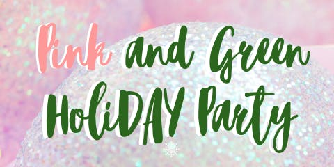 7th Annual Pink & Green Holi-DAY Party