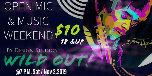 Wild Out Open Mic & Music Weekend (By Design Studios)