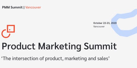 Product Marketing Summit | Vancouver tickets
