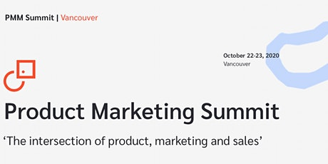 Product Marketing Summit   Vancouver tickets