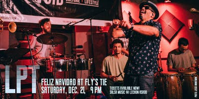 LPT Feliz Navidad Fiesta at Fly's Tie