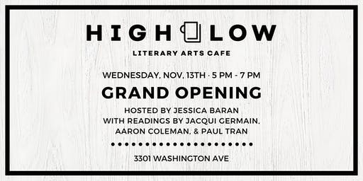 High Low Grand Opening