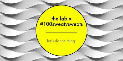 100sweatysweats @ LAB