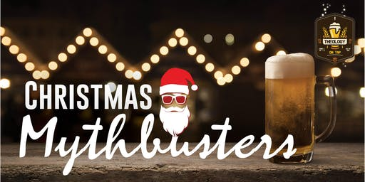 Christmas Mythbusters - with Atheists & Christians - Theology on Tap