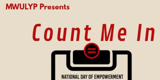 MWULYP National Day of Empowerment presents...Count Me In