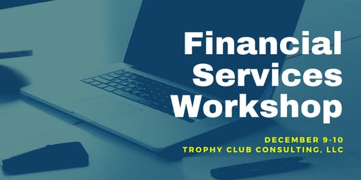 Trophy Club Consulting - Financial Services Workshop