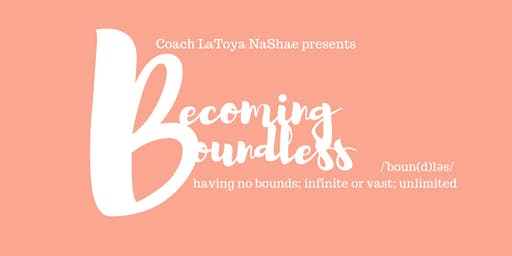 Becoming Boundless: Breaking Free from Fear