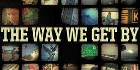 """Culture Fix: Film """"The Way We Get By"""""""