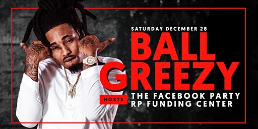 #TheFacebookParty hosted by Ball Greezy at RP Funding Center