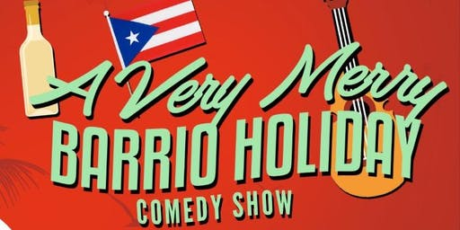 A Very Merry Barrio Holiday Comedy Show