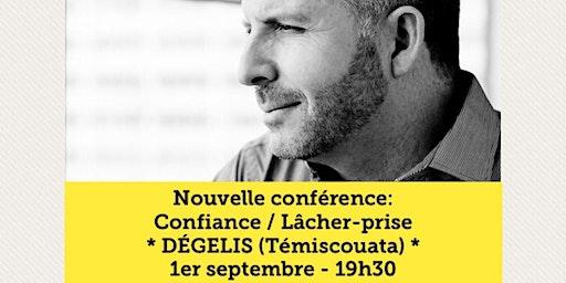DÉGELIS - Confiance / Lâcher-prise 15$
