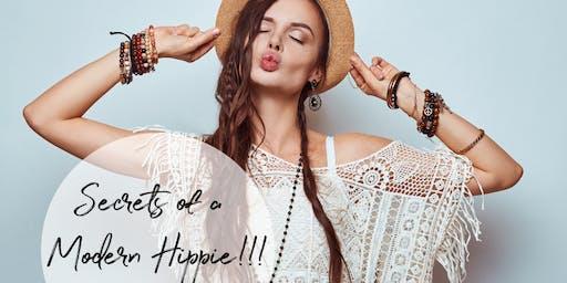 Secrets of a Modern Day Hippie!!!