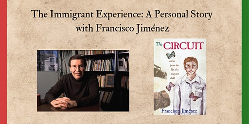 The Immigrant Experience: A Personal Story with Francisco Jiménez