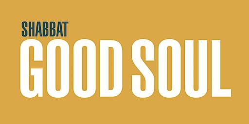Shabbat: Good Soul